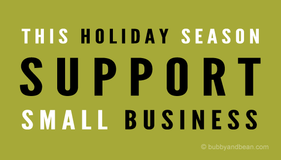 Support Small Businesses this Holiday Season with Bubby and Bean