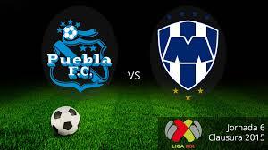 Puebla vs Monterrey