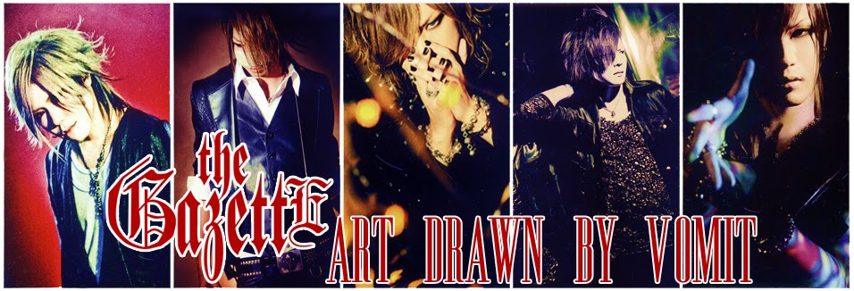 the GazettE . Art Drawn By Vomit