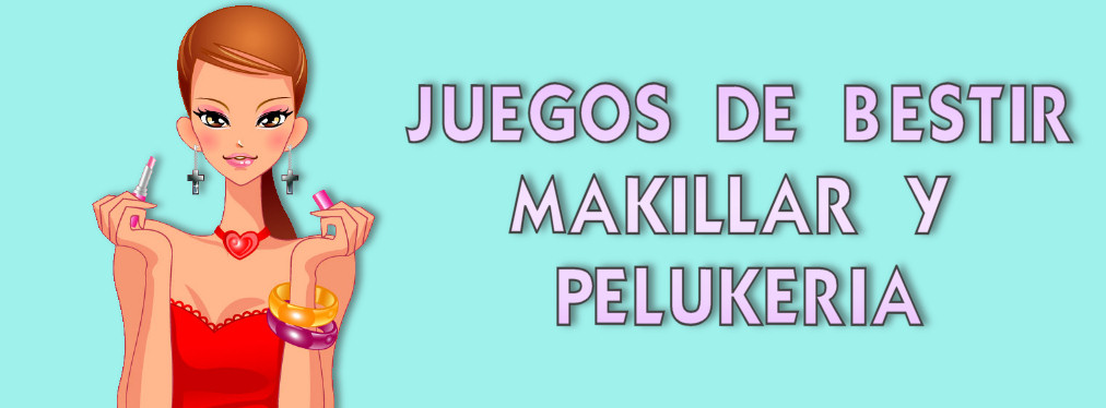 Juegos de bestir, makillar y pelukeria