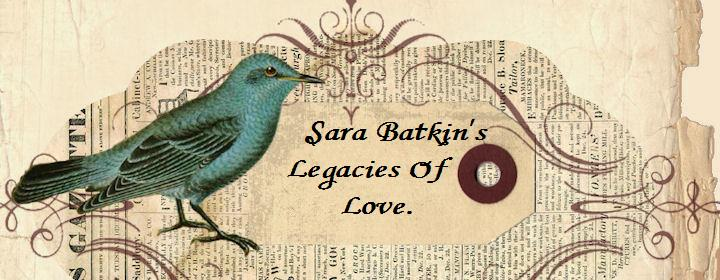 Sara Batkin's Legacies Of Love