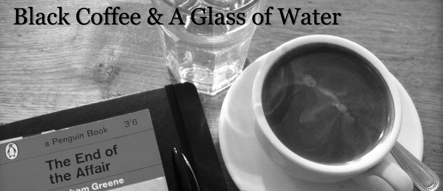 Black Coffee & A Glass of Water