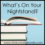 http://books.5minutesformom.com/35166/whats-on-your-nightstand-may-27/