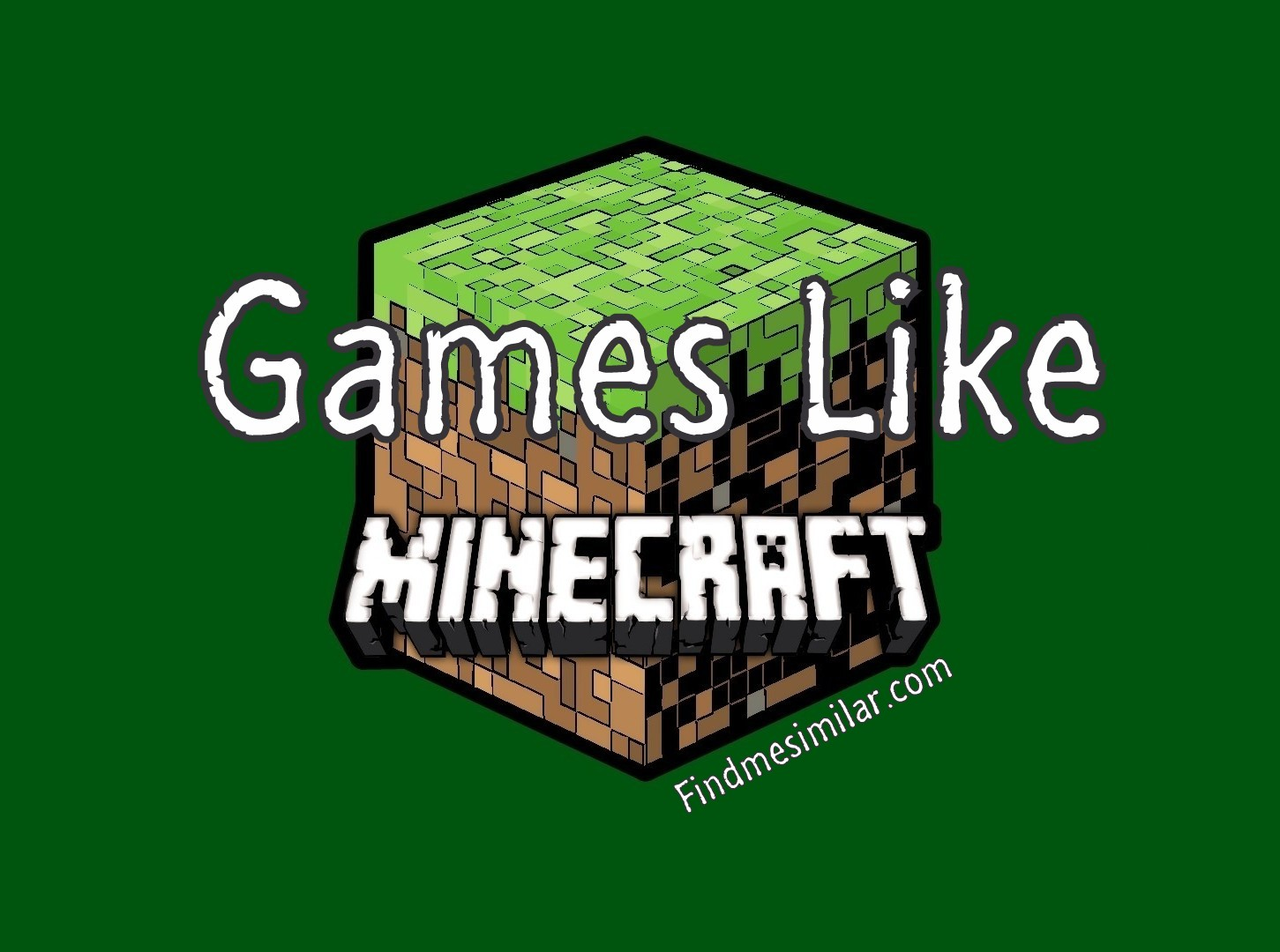 Games like Minecraft, Minecraft
