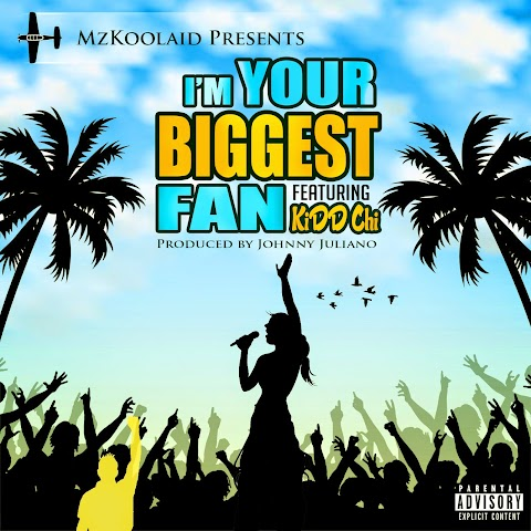 "SONG REVIEW: Mz Koolaid - ""I'm Your Biggest Fan"" ft. KiDD Chi"