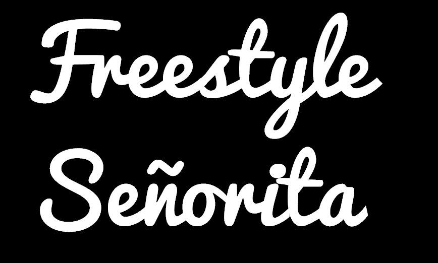 Freestyle Señorita