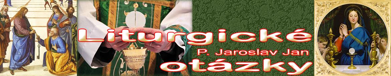 Liturgické otázky P. Jaroslav Jan