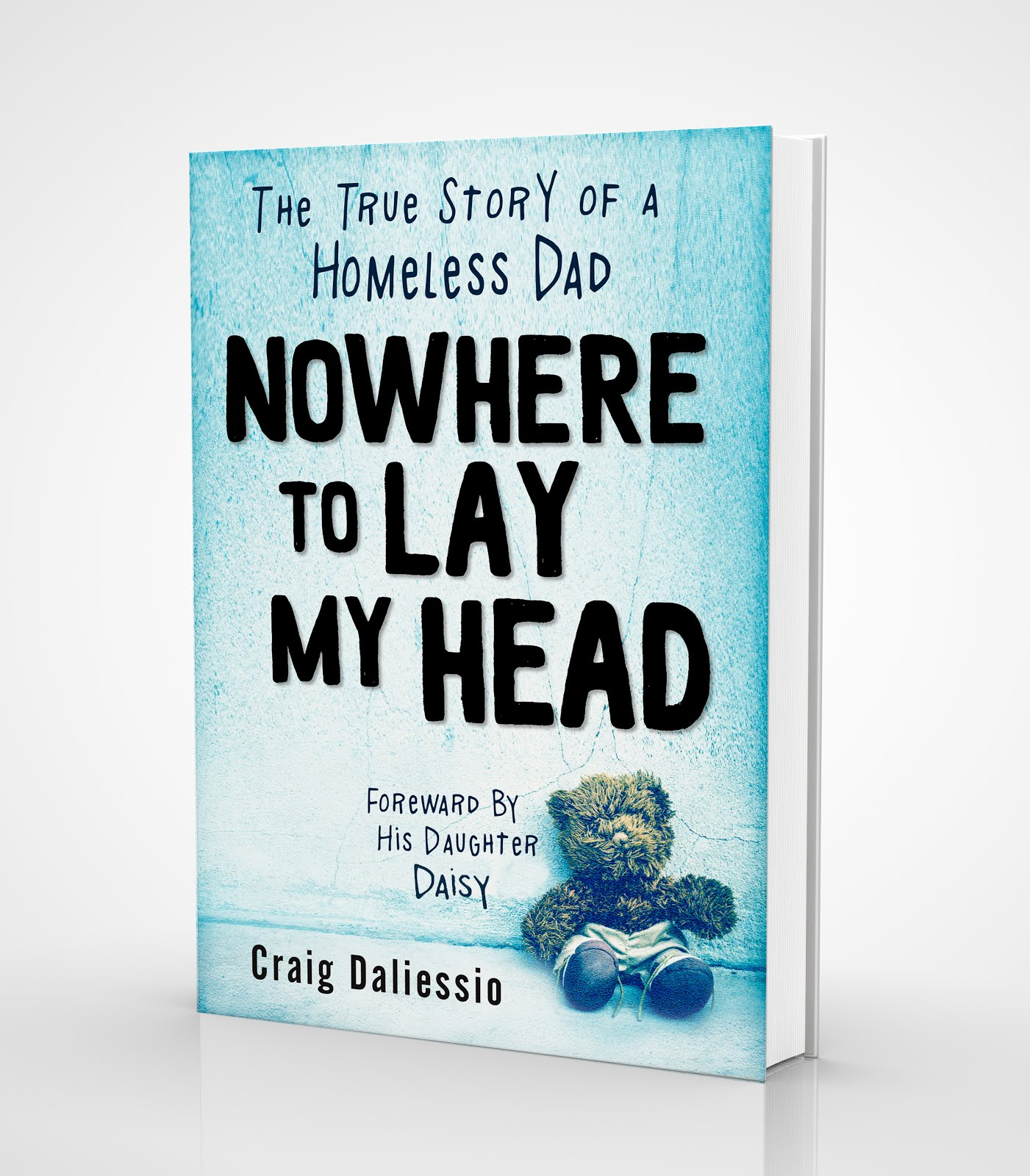 "My new book! ""Nowhere to lay my Head: The True Story of a Homeless Dad"""