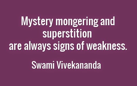 Mystery mongering and superstition are always signs of weakness.