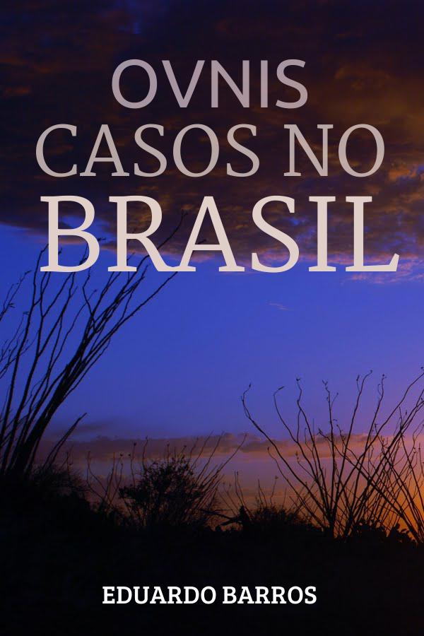 E-book '' OVNIS-Casos No Brasil''