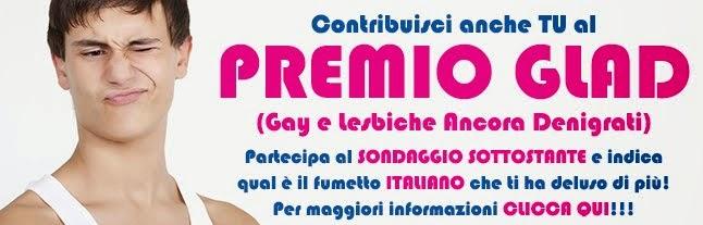 PREMI GLAD (Gay e Lesbiche Ancora Denigrati) 2015!