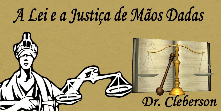 A Lei e a Justiça de mãos dadas
