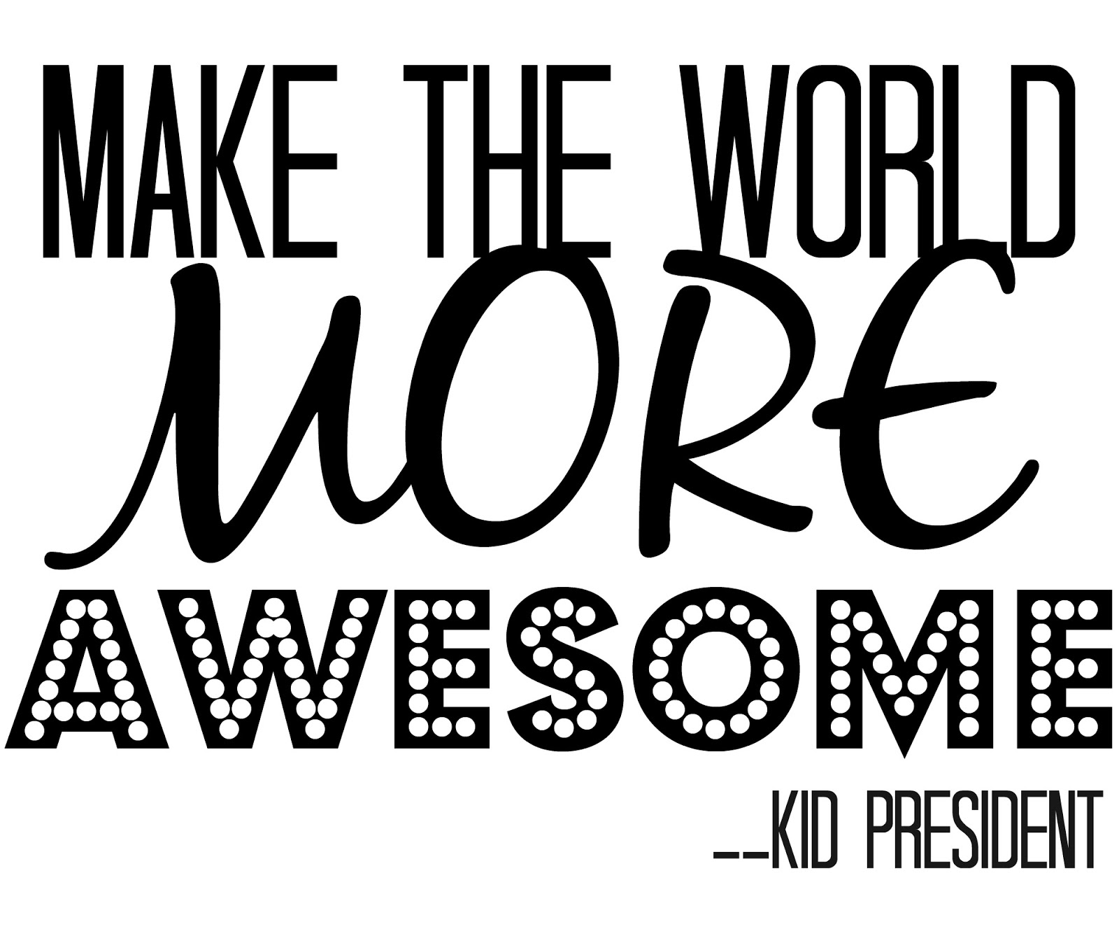 make+the+world+more+awesome+kid+president.jpg