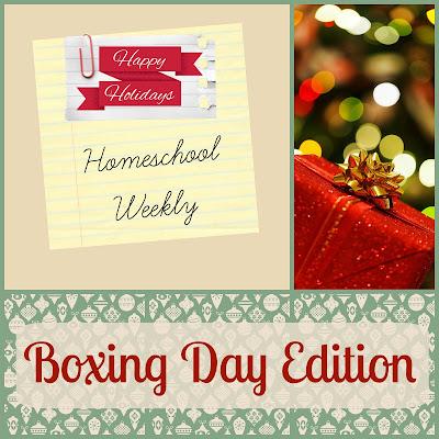 Homeschool Weekly - Boxing Day Edition on Homeschool Coffee Break @ kympossibleblog.blogspot.com