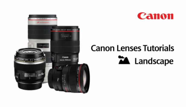 Canon EF Lenses: Lenses for Landscapes - Lens Tutorial 4/5