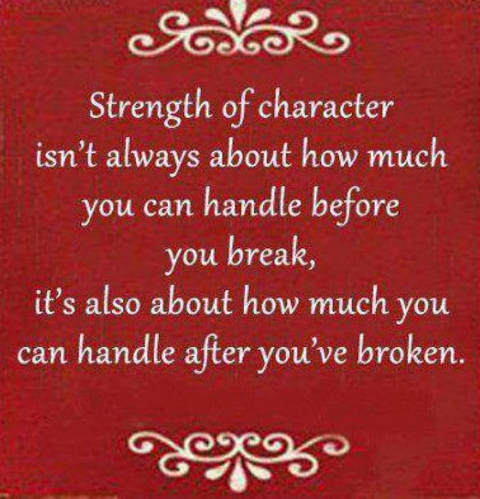 strength of character isn 39 t always about how much you can