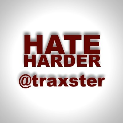 The Legendary Traxster - Hate Harder