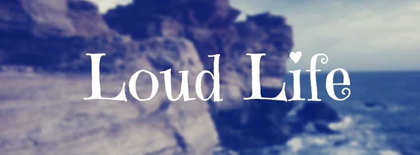 Loud Life