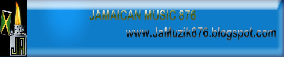 JaMuzik876 - Dancehall & Reggae Promo Downloads, Mixtapes, News, Music Video & More