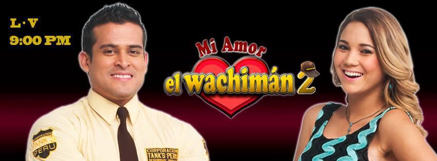 Mi amor el wachimán 2