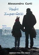 PADRI IMPERFETTI - Romanzo di Alessandro Curti