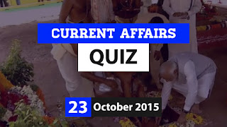 Current Affairs Quiz 23 October 2015