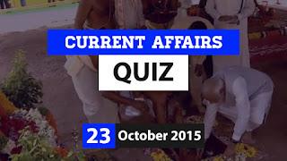 Current Affairs Quiz 23 October 2015