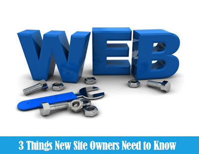 3 Things New Site Owners Need to Know