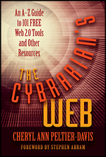 The Cybrarian&#39;s Web: An A-Z Guide to 101 Free Web 2.0 Tools and Other Resources
