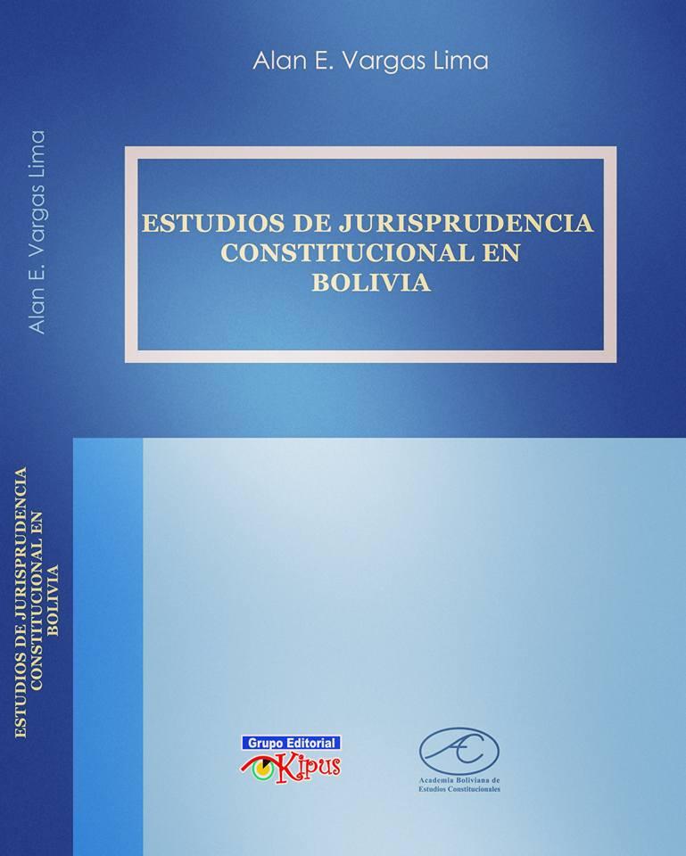 ESTUDIOS DE JURISPRUDENCIA CONSTITUCIONAL EN BOLIVIA