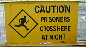 'Prisoner's Crossing' fake road sign, Boggo Road Gaol Museum, 2005.