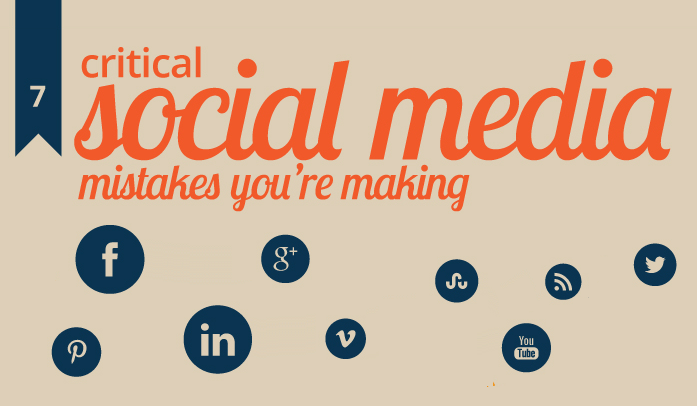 7 critical #socialmedia mistakes you're making - #infographic