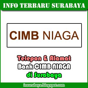 Telepon Alamat Kantor Bank CIMB Niaga di Surabaya