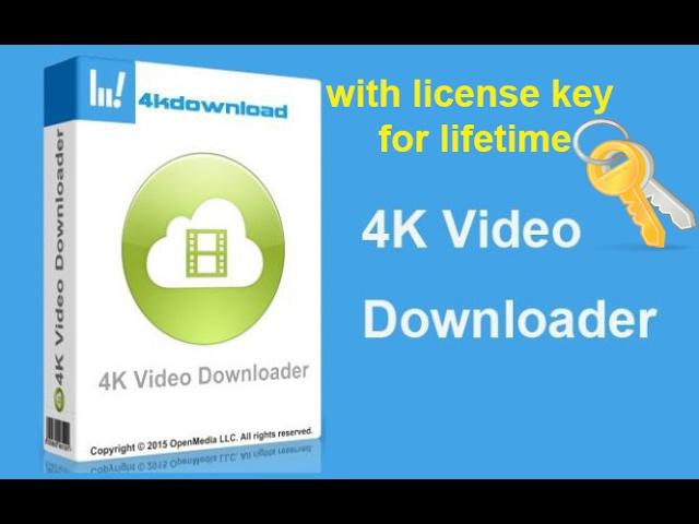 get 4k video downloader license key
