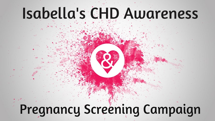 Isabella's CHD Awareness & Pregnancy Screening Campaign