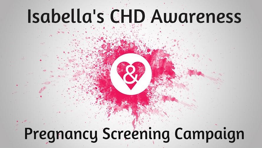 Isabella's CHD Awareness & Pregnancy Screening Campaign