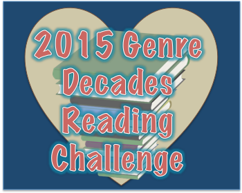 http://blbooks.blogspot.com/2014/11/2015-genre-decades-reading-challenge.html
