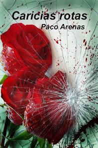 Leer Caricias Rotas, mi nueva novela