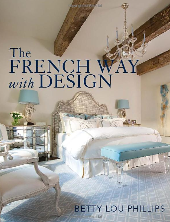 Betty Lou Phillips New Book:  The French Way with Design
