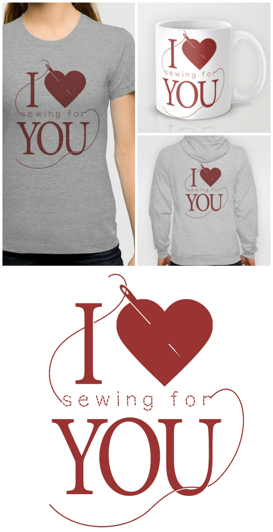 I Heart [Sewing for] You -- Art Prints, Tees, Sweatshirts, and Mugs available on society6 from The Inspired Wren