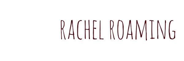 Rachel Roaming
