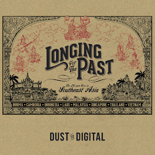 various, Longing for the Past: The 78 RPM Era in Southeast Asia, Dust to Digital