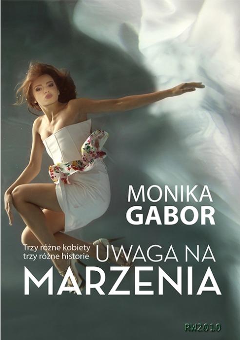 "Monika Gabor ""Uwaga na marzenia"""