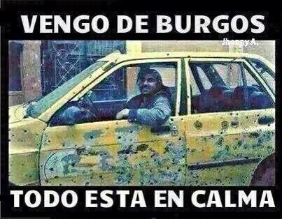 Vengo de Burgos, todo está en calma