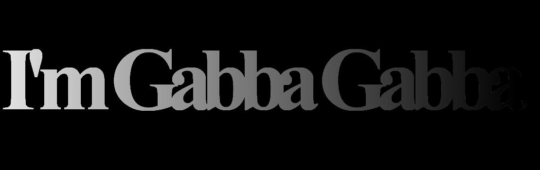 I'm Gabba Gabba