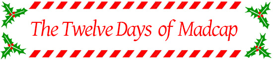 The Twelve Days of Madcap