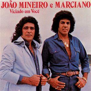 Jo�o Mineiro e Marciano - Vol.09 - Viciado em Voc�