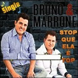 Download Bruno e Marrone Stop Que Ela é Top Torrent