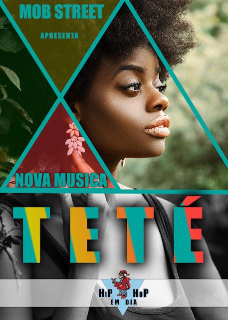 "Mob Street lança a musica ""Teté"""