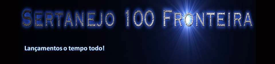 Sertanejo 100 Fronteira